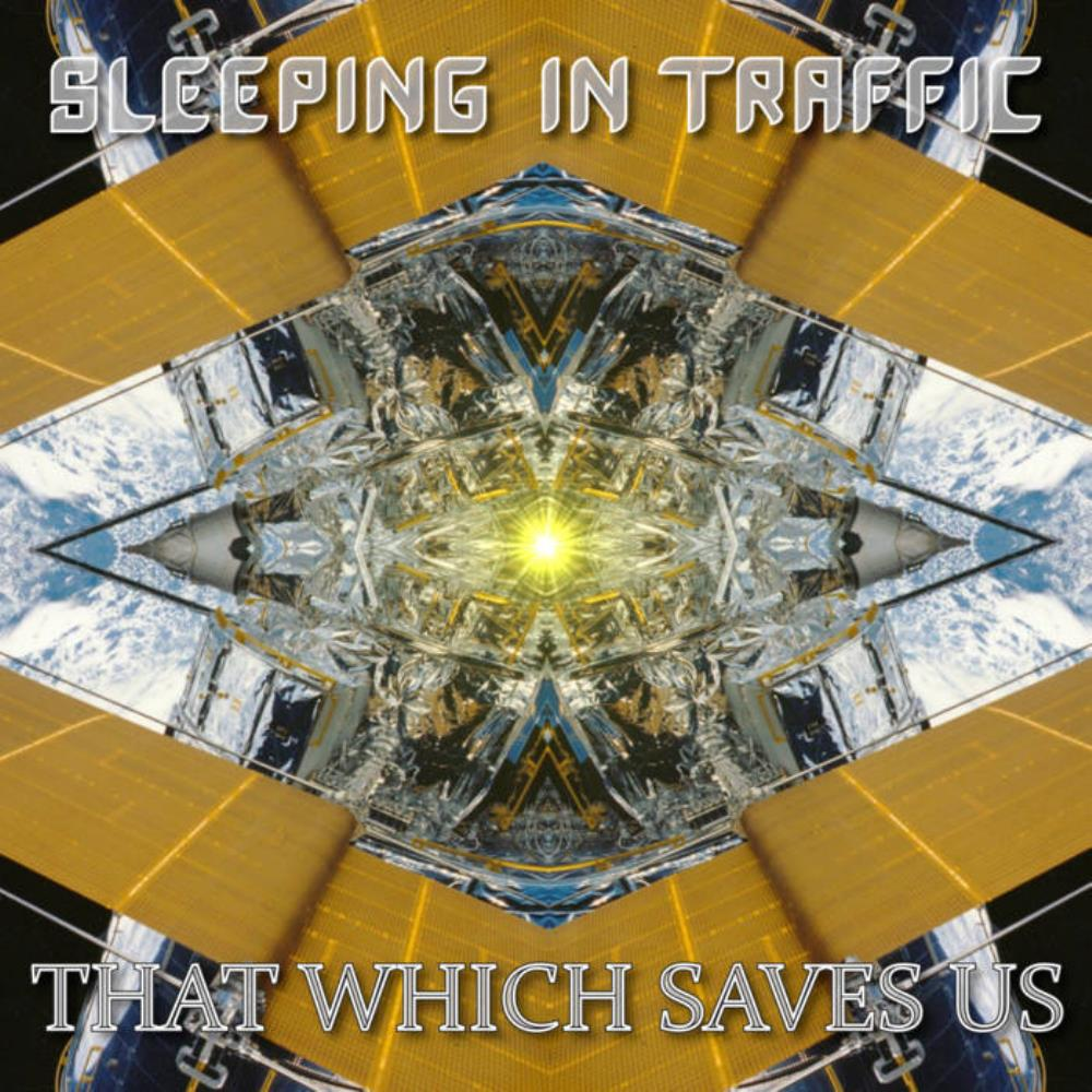 Sleeping In Traffic That Which Saves Us album cover