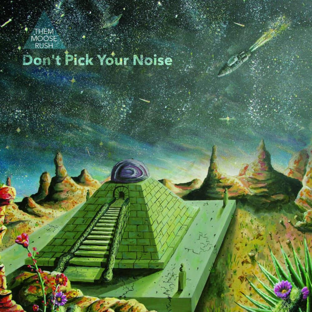 Don't Pick Your Noise by THEM MOOSE RUSH album cover
