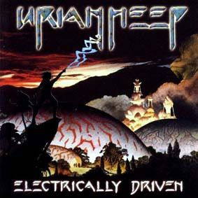 Uriah Heep - Electrically Driven  CD (album) cover