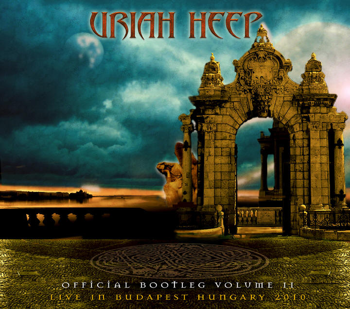 Uriah Heep Live in Budapest Hungary 2010 (Official Bootleg Volume II) album cover