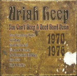 Uriah Heep - You Can't Keep A Good Band Down CD (album) cover