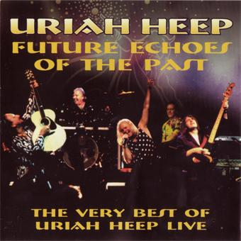 Uriah Heep - Future Echoes Of The Past CD (album) cover