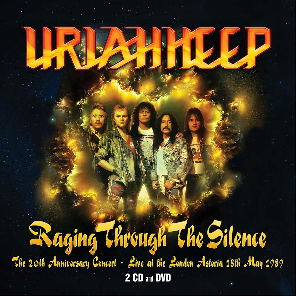 Uriah Heep - Raging Through the Silence - - The 20th Anniversary Concert - Live At The London Astoria 18th May 1989 CD (album) cover