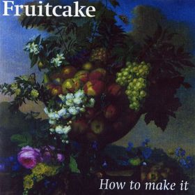 How To Make IT by FRUITCAKE album cover