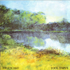 Fruitcake - Fool Tapes CD (album) cover