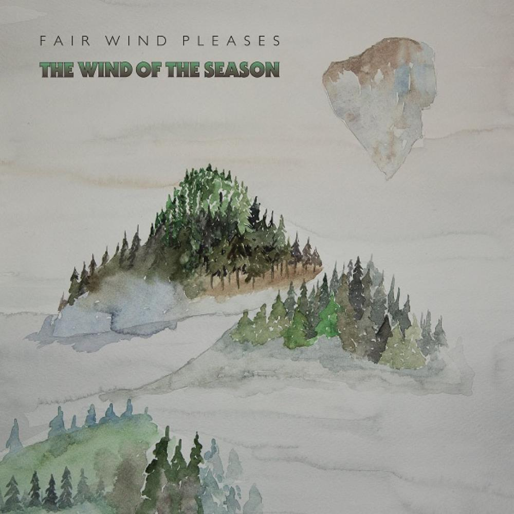 The Wind of the Season by FAIR WIND PLEASES album cover