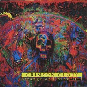 Strange and Beautiful  by CRIMSON GLORY album cover