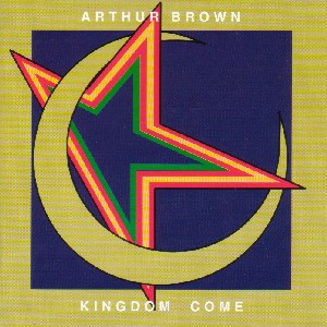 Arthur Brown's Kingdom Come - Kingdom Come CD (album) cover