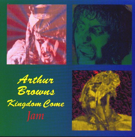 Arthur Brown's Kingdom Come - Jam CD (album) cover