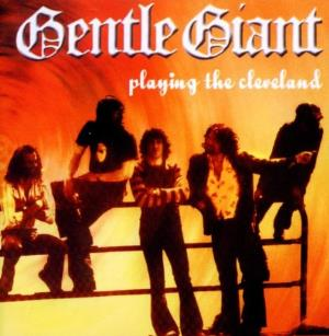 Playing the Cleveland by GENTLE GIANT album cover
