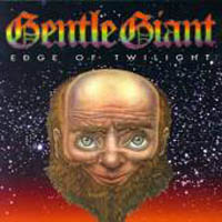 Gentle Giant Edge of Twilight album cover