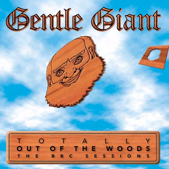 Gentle Giant Totally Out Of The Woods  album cover