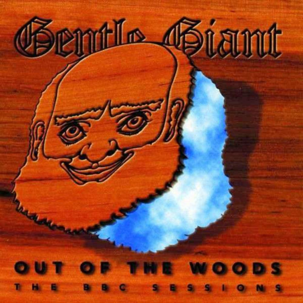Gentle Giant Out of the Woods - The BBC Sessions album cover
