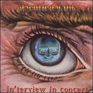 Gentle Giant - Interview In Concert CD (album) cover