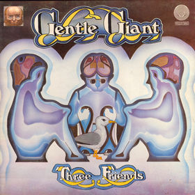 Gentle Giant - Three Friends CD (album) cover