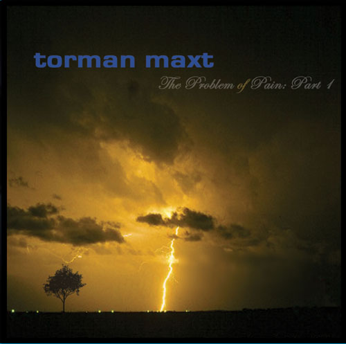 Torman Maxt - The Problem Of Pain: Part 1 CD (album) cover