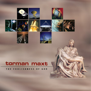 The Foolishness of God by TORMAN MAXT album cover