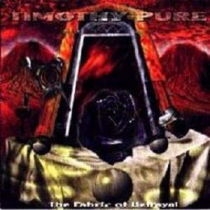 Timothy Pure The Fabric of Betrayal  album cover