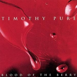 Timothy Pure - Blood Of The Berry CD (album) cover