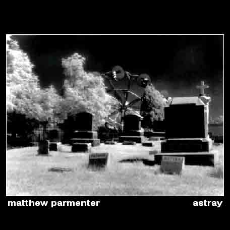 Matthew Parmenter - Astray CD (album) cover