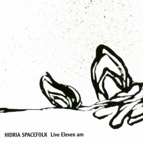 Live Eleven a.m.  by HIDRIA SPACEFOLK album cover