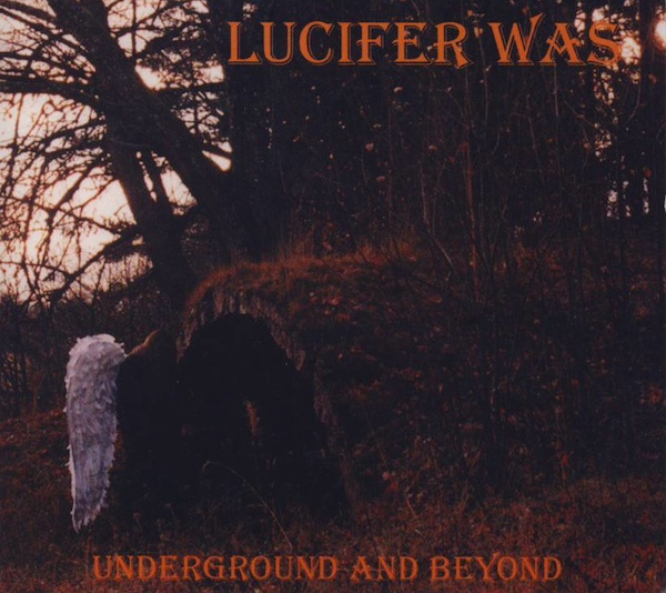 Lucifer Was - Underground and Beyond  CD (album) cover