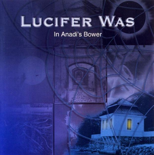 In Anadi's Bower by LUCIFER WAS album cover