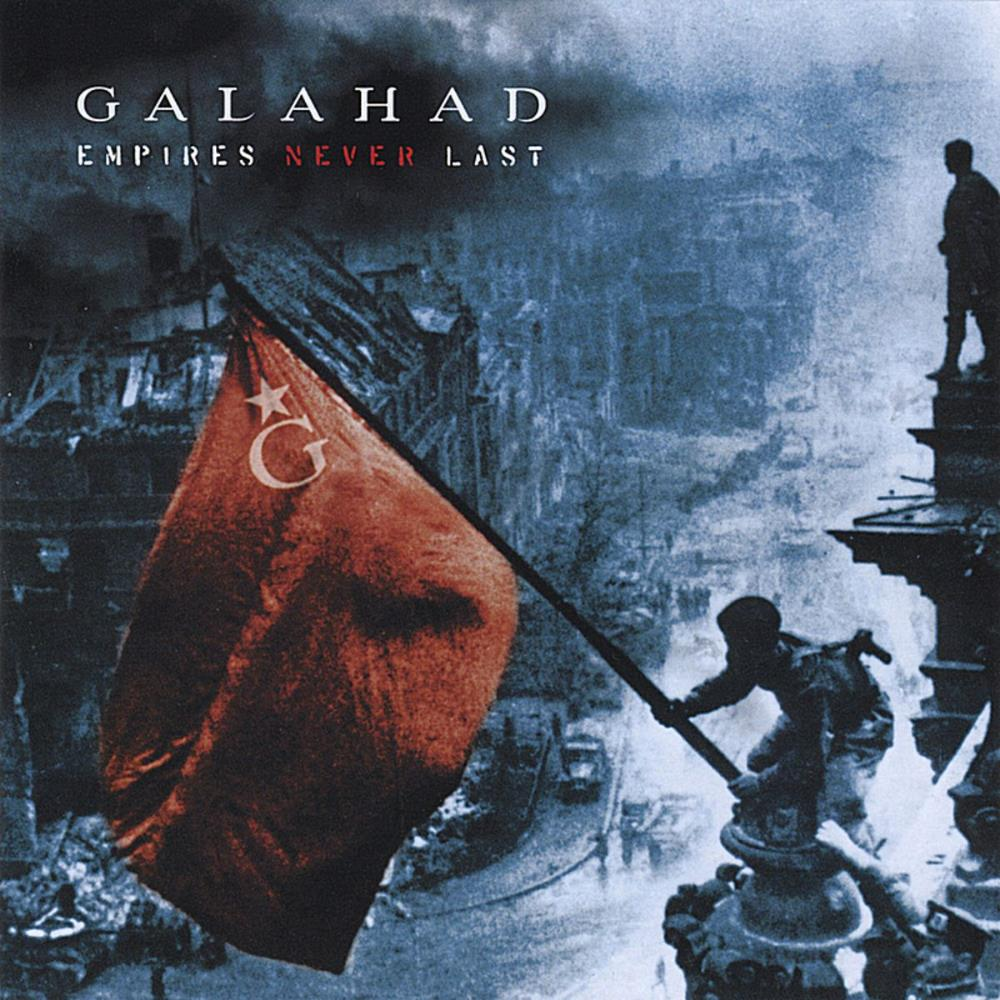 Galahad - Empires Never Last CD (album) cover