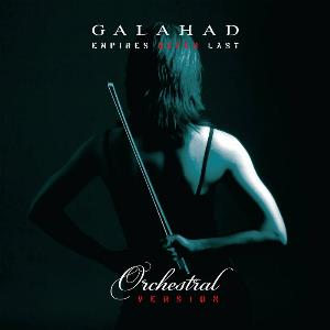 Galahad Empires Never Last (Orchestral Version) album cover