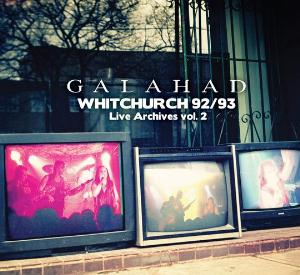 Galahad - Whitchurch 92/93 - Live Archives vol. 2 CD (album) cover