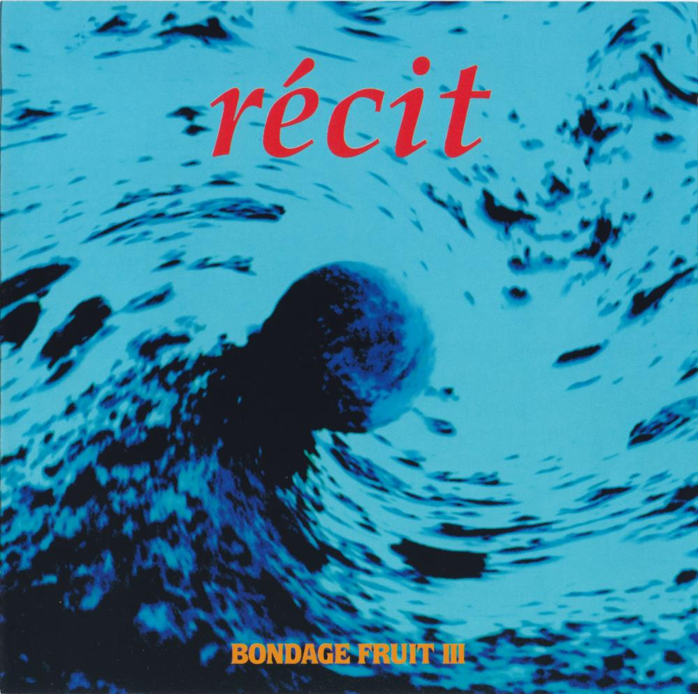 Bondage Fruit III - Récit by BONDAGE FRUIT album cover
