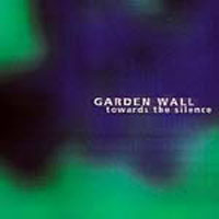 Garden Wall Towards The Silence album cover