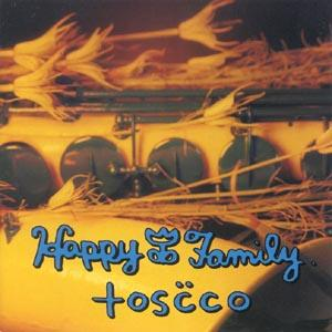 Happy Family - Toscco CD (album) cover