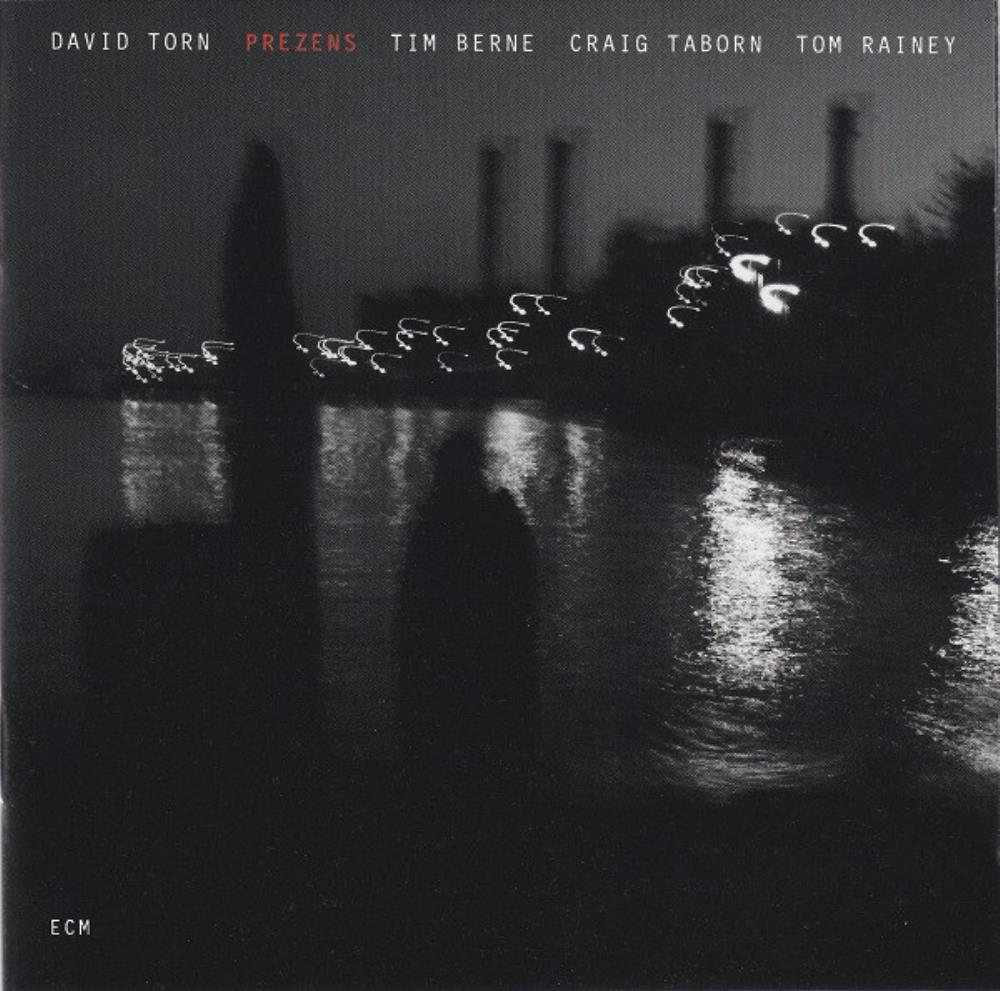 David Torn - David Torn, Craig Taborn, Tim Berne & Tom Rainey: Prezens CD (album) cover