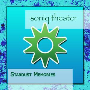 Stardust Memories by SONIQ THEATER album cover