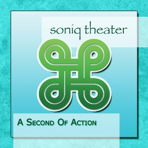 A Second Of Action by SONIQ THEATER album cover