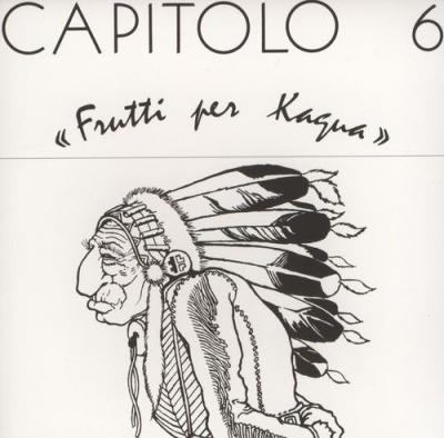 Capitolo 6 - Frutti Per Kagua CD (album) cover