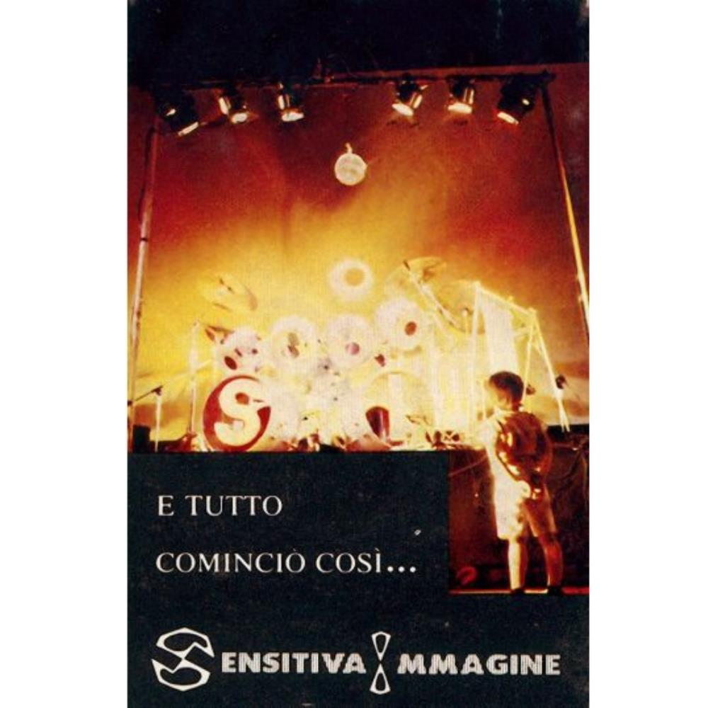 E Tutto Cominciò Così ...  by SENSITIVA IMMAGINE album cover