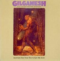 Gilgamesh - Another Fine Tune You've Got Me Into CD (album) cover