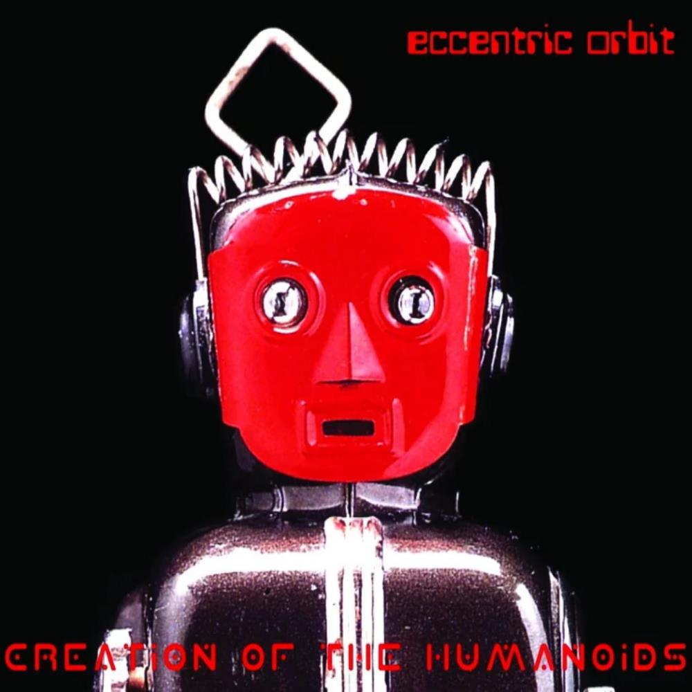 Eccentric Orbit - Creation Of The Humanoids CD (album) cover