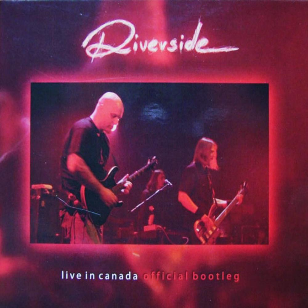 Riverside Live In Canada (Official Bootleg) album cover