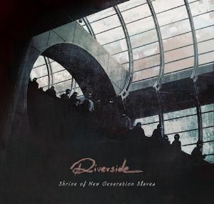 Shrine Of New Generation Slaves by RIVERSIDE album cover