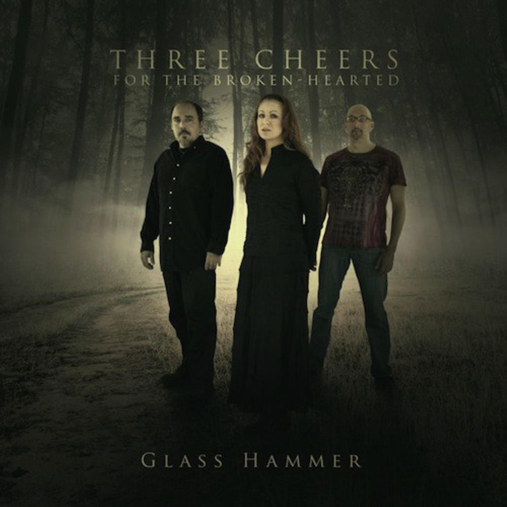 Glass Hammer Three Cheers For The Broken-Hearted album cover