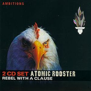 Atomic Rooster Rebel With A Clause (