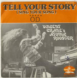Atomic Rooster Tell Your Story (Sing Your Song) b/w O.D.      7 single album cover