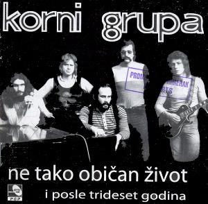 Korni Grupa - Ne tako običan zivot (I posle trideset godina) by KORNI GRUPA / KORNELYANS album cover