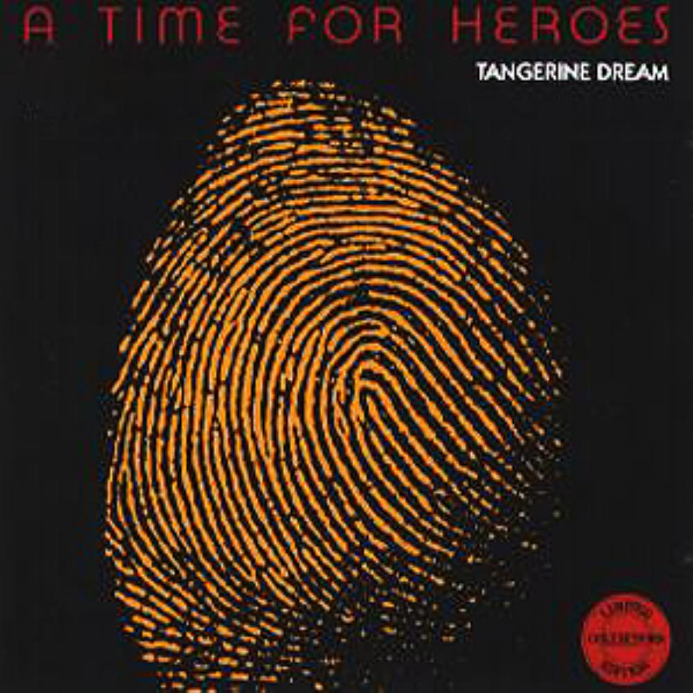 Tangerine Dream A Time for Heroes album cover