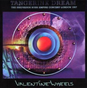 Tangerine Dream Valentine Wheels, Live in London album cover