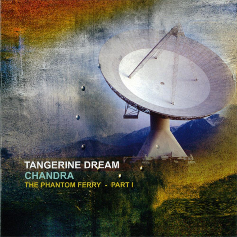 Tangerine Dream Chandra - The Phantom Ferry,  Part I album cover