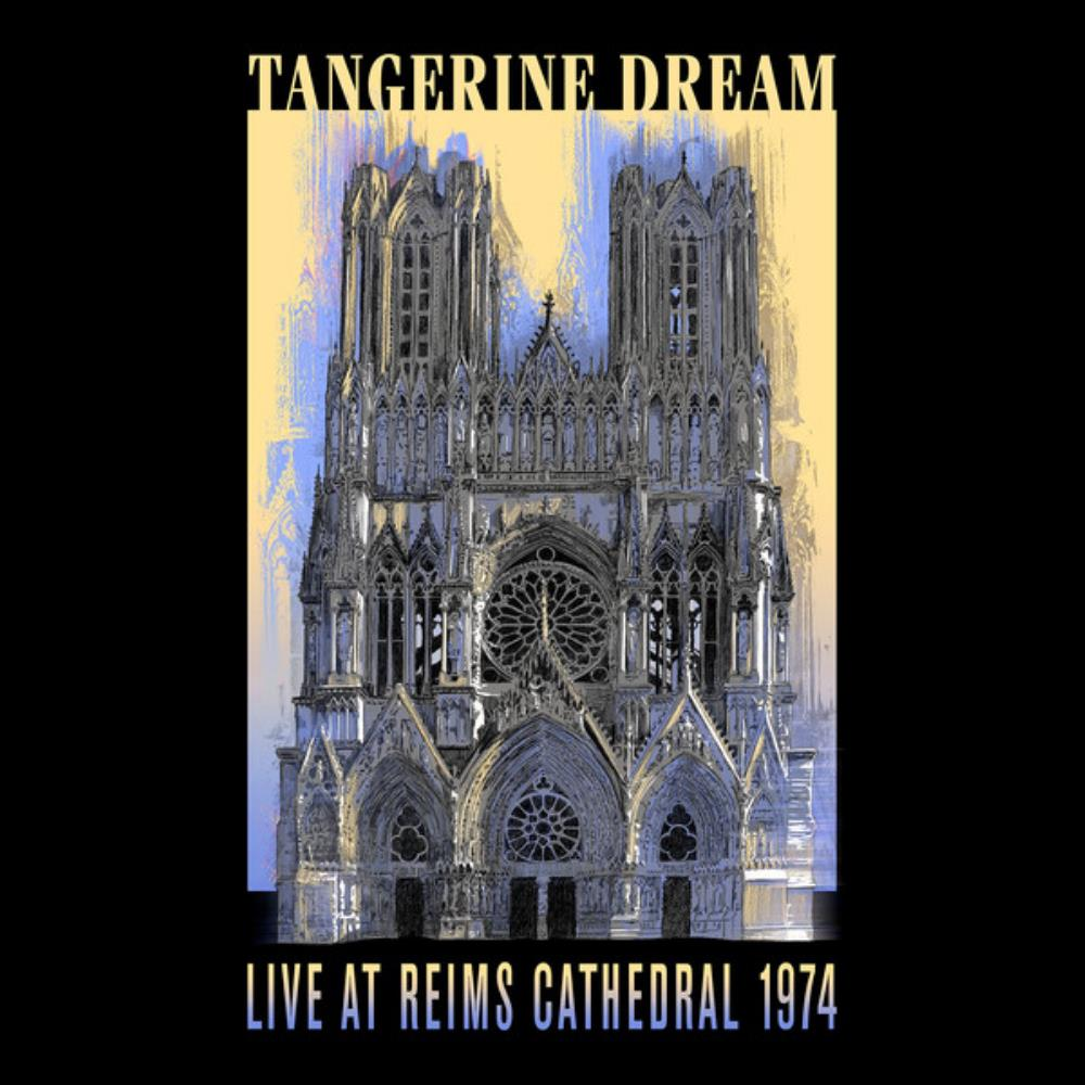 Live at Reims Cathedral 1974 by TANGERINE DREAM album cover